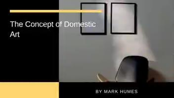 The Concept of Domestic Art ▶