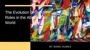 The Evolution of Gender Roles in the Abstract Art World ▶