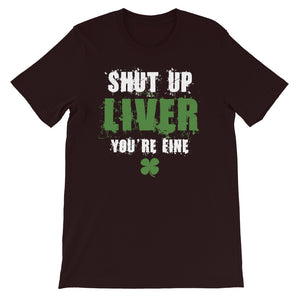 Shut Up Liver Short-Sleeve Unisex T-Shirt
