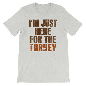 I'm Just Here For The Turkey Short-Sleeve Bella T-Shirt - Crazy About Tshirts