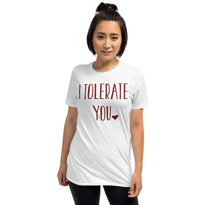 I Tolerate You Short-Sleeve T-Shirt - Crazy About Tshirts