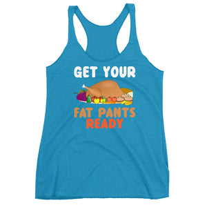 Get Your Fat Pants Ready Women's Racerback Tank - Crazy About Tshirts