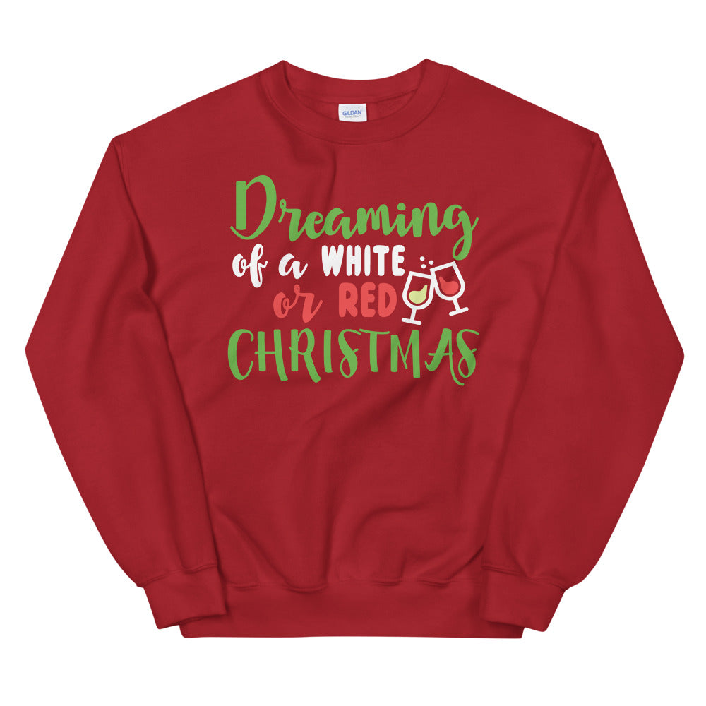 Dreaming Of A White Or Red Wine Lovers Sweatshirt - Crazy About Tshirts