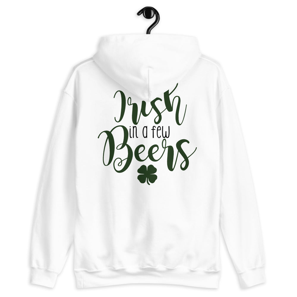 I'll Be Irish In A Few Beers Unisex Hoodie - Crazy About Tshirts