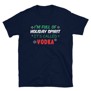 I'm Full Of Holiday Spirit Short-Sleeve T-Shirt - Crazy About Tshirts