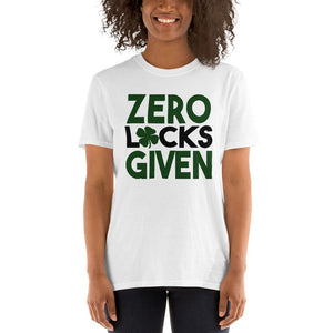 Zero Luck's Given Saint Patrick's Day Unisex T-Shirt - Crazy About Tshirts