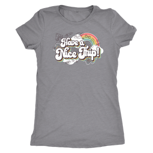 Have A Nice Trip! - Women's Tee