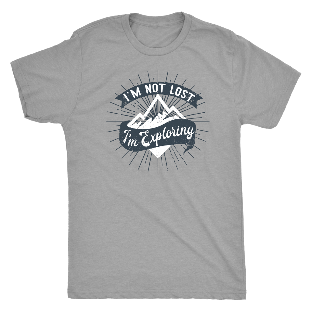 I'm Not Lost I'm Exploring - Unisex Tee