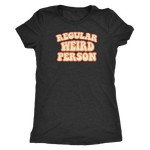 Regular Weird Person - Women's Tee