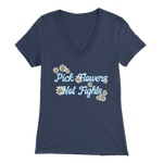 Pick Flowers, Not Fights - V-Neck Tee
