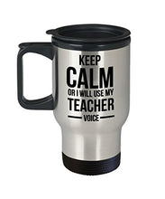 Keep Calm or I Will Use My Teacher Voice. 14 Ounce Silver Stainless Steel Travel Coffee Mug with Handle. Tumbler gifts for Teacher.