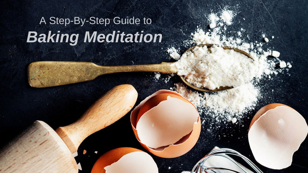 A Step-by-Step Guide to Baking Meditation
