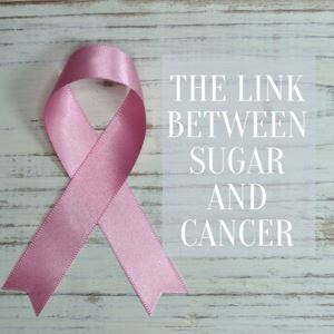 The Link Between Sugar and Cancer