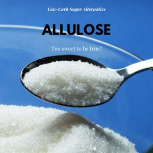 What is Allulose?: A Different Kind of Low-Calorie Sweetener