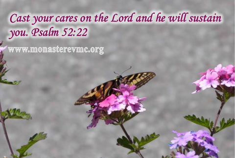 Cast your cares on the Lord, www.monasterevmc.org