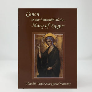 Canon to St. Mary of Egypt, humble victor over the carnal passions orthodox book sold in Canada by the sisters of monasterevmc.org