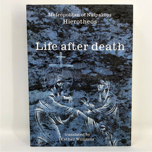 Life after death by Metropolitan Hierotheos of Nafpaktos Orthodox book sold by the sisters of monasterevmc.org