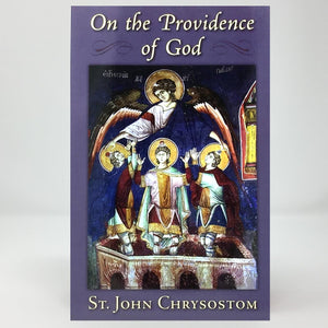 On the Providence of God by Saint John Chrysostom, Orthodox book sold by the sisters of monasterevmc.org