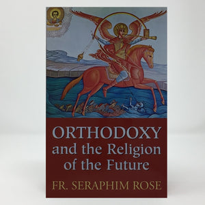 Orthodoxy and the religion of the future orthodox book sold in Canada by the sisters of monasterevmc.org