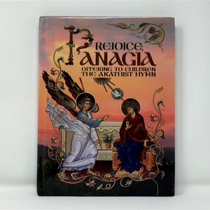 Rejoice Panagia, offering to children the Akathist Hymn, Orthodox book sold by the sisters of monasterevmc.org