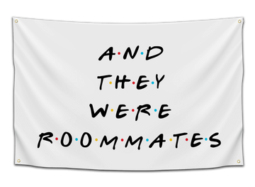And They Were Roommates