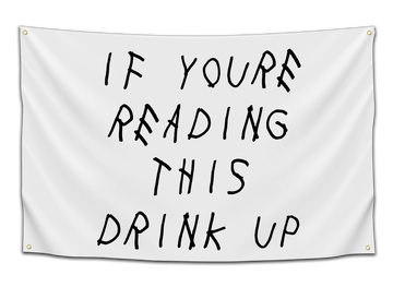 If Youre Reading This, Drink Up Flag - CollegeWares