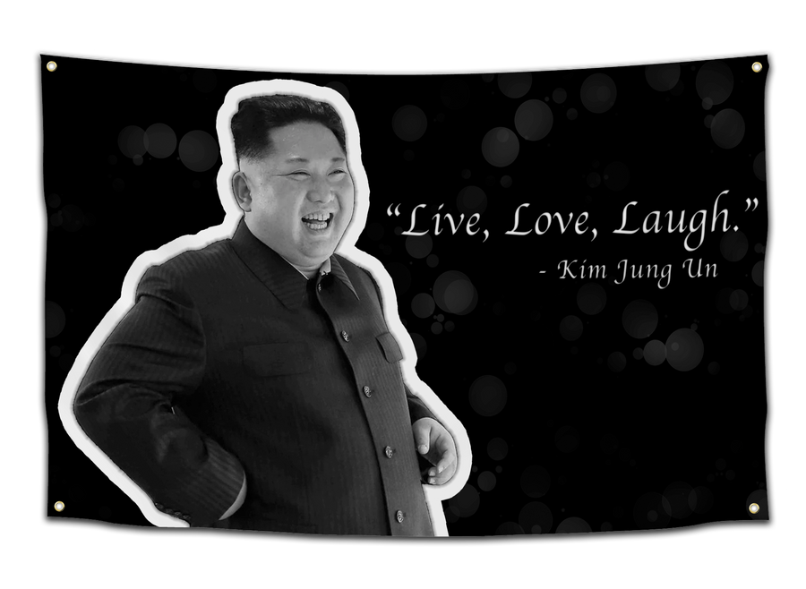 Kim Jung Un Live, Love, Laugh Flag - CollegeWares