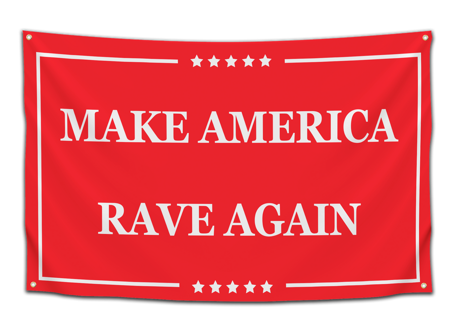 Make America Rave Again Flag - CollegeWares