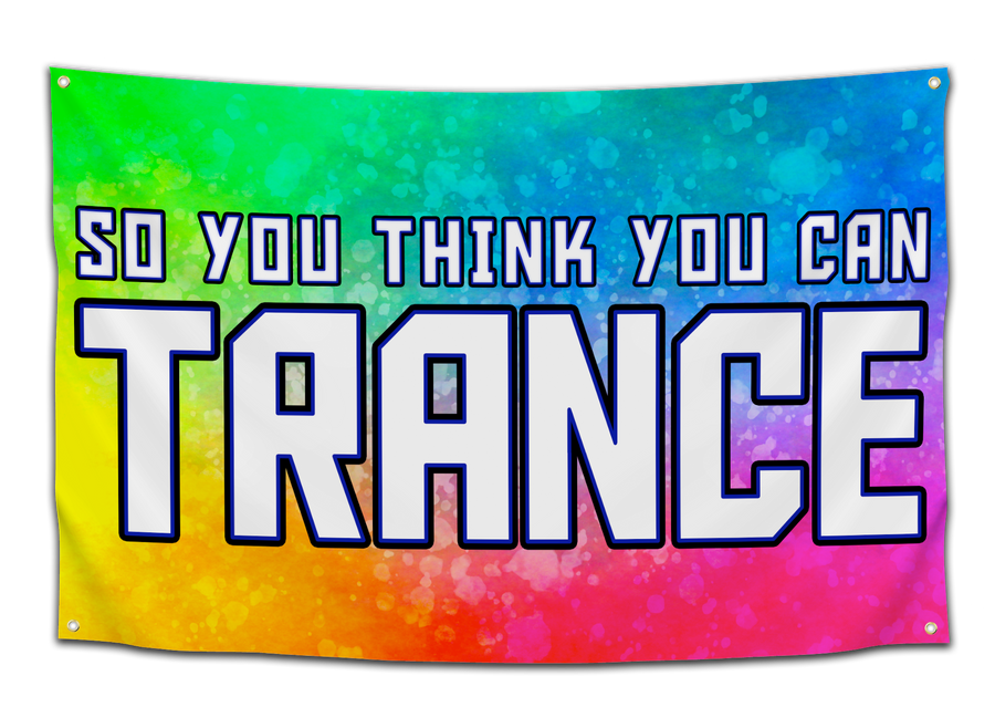 So You Think You Can Trance Flag - CollegeWares