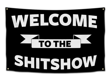 Welcome to the Shitshow Flag - CollegeWares