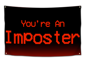 You're An Imposter Flag - CollegeWares