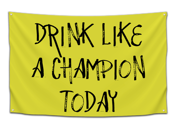 Drink Like A Champion Today Flag - CollegeWares