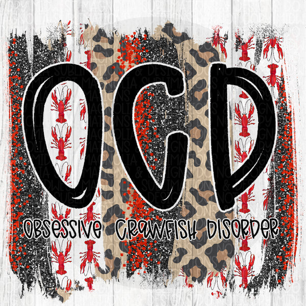 Obsessive Crawfish Disorder - Sublimation Transfer