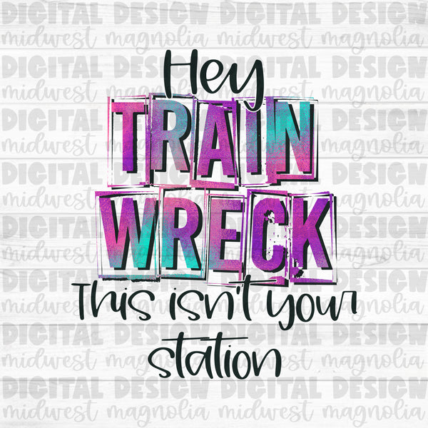 Hey Train Wreck - Iridescent - Digital