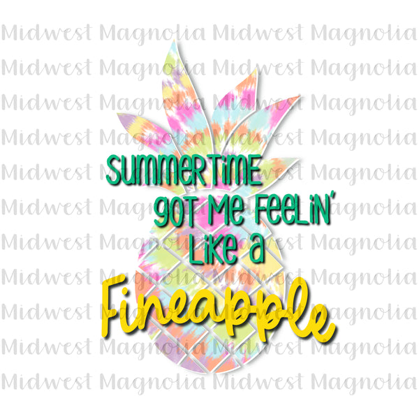 Summertime Got Me Feelin' Like a Fineapple- Digital - Midwest Magnolia Sublimations & Designs
