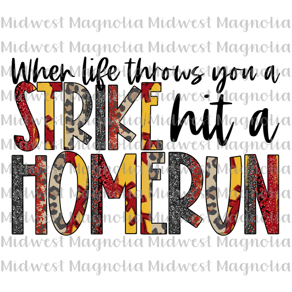 When Life Throws You a Strike, Hit a Homerun Softball - Sublimation Transfer - Midwest Magnolia Sublimations & Designs
