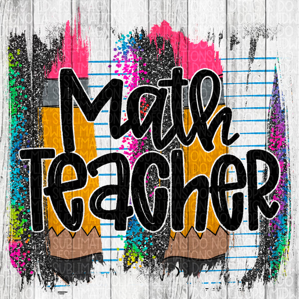 Math Teacher Pencil Brushstroke - Sublimation Transfer