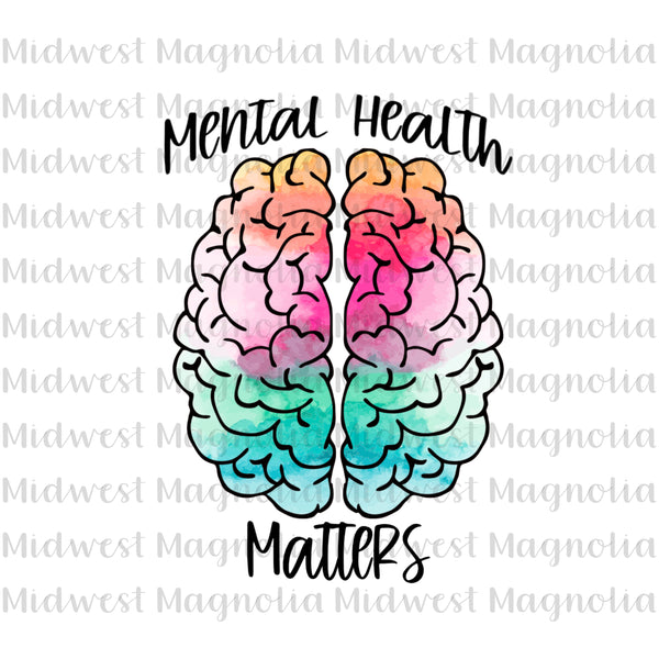 Mental Health Matters - Watercolor - Digital - Midwest Magnolia Sublimations & Designs