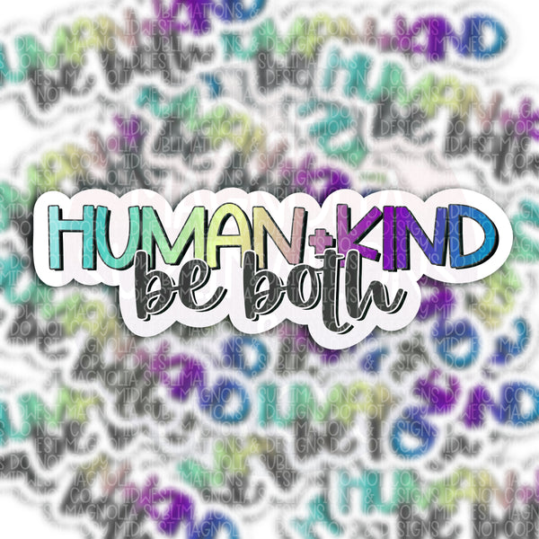 Human + Kind Be Both - Magnet