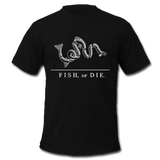 Fish, or Die - Men's T-Shirt - black