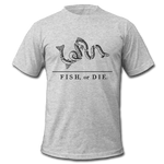 Fish, or Die - Men's T-Shirt - heather gray