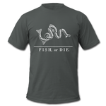 Fish, or Die - Men's T-Shirt - asphalt