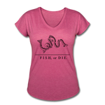 Fish, or Die - Women's V-Neck - heather raspberry