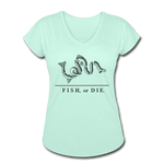 Fish, or Die - Women's V-Neck - mint