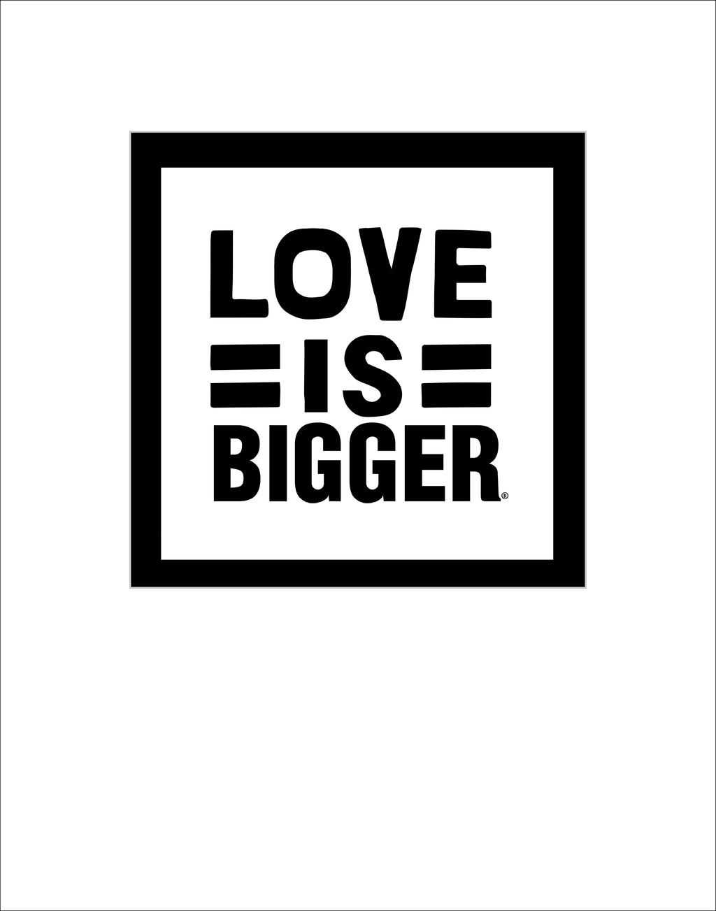 Love Is Bigger Print WB