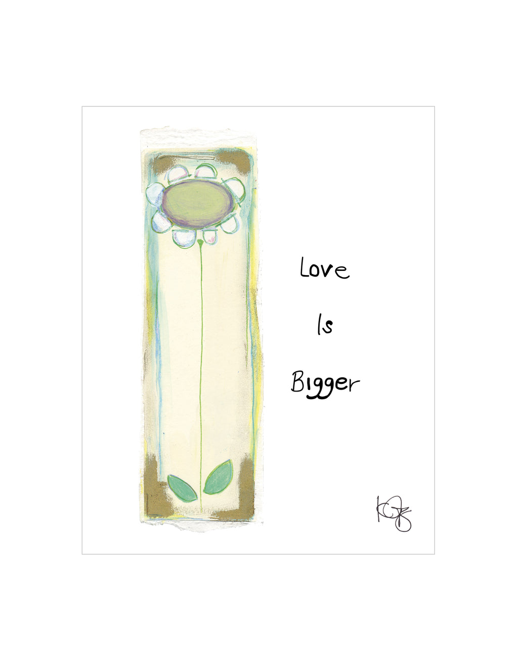 Love Is Bigger 11 x 14 Matted Print