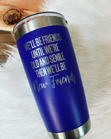 New Friends Tumbler - Color: Purple