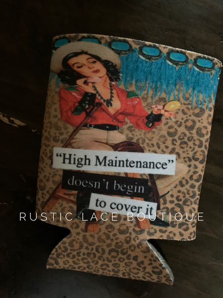 High Maintenance Koozie