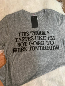 Tequila Tonight Hung Over Tomorrow Graphic Tee