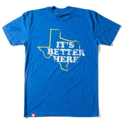 Sky Blue It's Better Here Unisex T-shirt - Texas Humor Store - 1